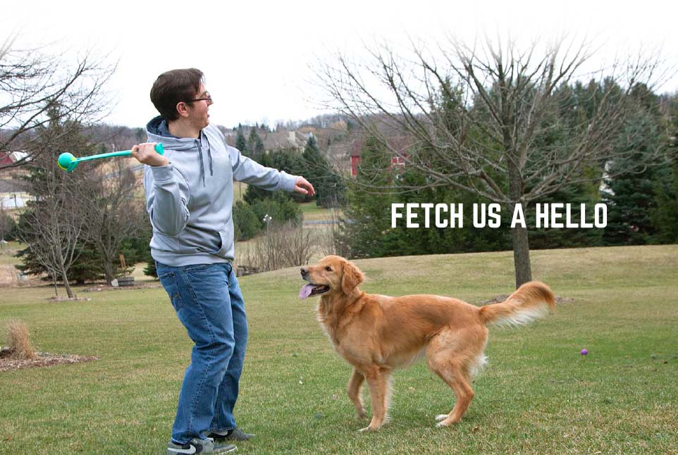 Fetch Us A Hello